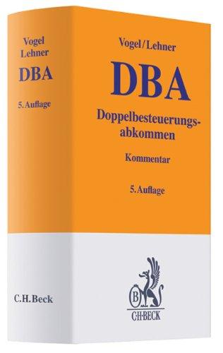 9783406572531: Doppelbesteuerungsabkommen (DBA): der Bundesrepublik Deutschland auf dem Gebiet der Steuern vom Einkommen und Vermögen. Kommentar auf der Grundlage der Musterabkommen