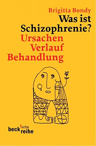9783406573439: Was ist Schizophrenie?: Ursachen, Verlauf, Behandlung