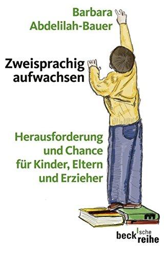 9783406573507: Zweisprachig aufwachsen: Herausforderung und Chance für Kinder, Eltern und Erzieher