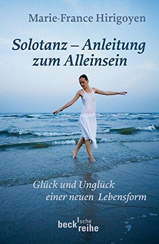 9783406573736: Solotanz: Glück und Unglück einer neuen Lebensform