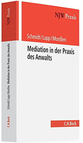 Mediation in der Praxis des Anwalts: Frank H. Schmidt