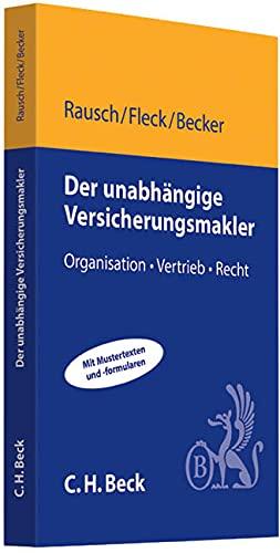 Der unabhängige Versicherungsmakler: Organisation, Vertrieb, Recht (Paperback): Dietmar Rausch, ...