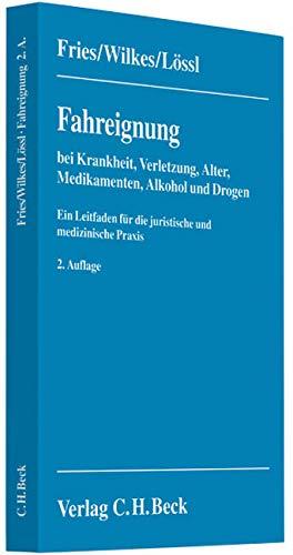 Fahreignung bei Krankheit oder Verletzung: Wolfgang Fries