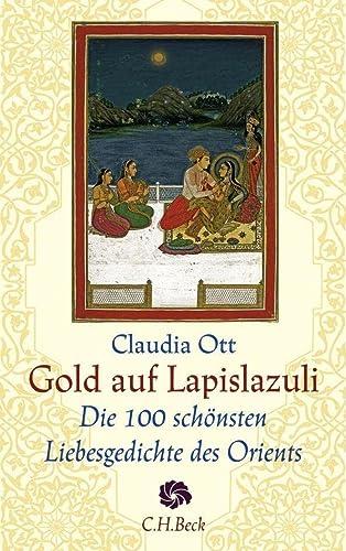Gold auf Lapislazuli - Die 100 schönsten: Claudia Ott