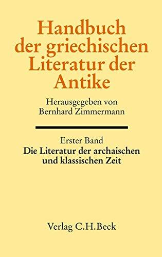9783406576737: Handbuch der griechischen Literatur der Antike: Die Literatur der archaische und klassische Zeit