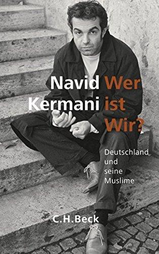 9783406577598: Wer ist wir?: Deutschland und seine Muslime