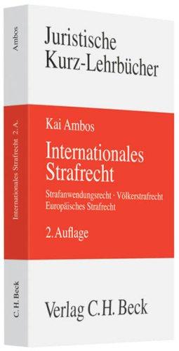 9783406577871: Internationales Strafrecht: Strafanwendungsrecht, Völkerstrafrecht, Europäisches Strafrecht. Rechtsstand: August 2008