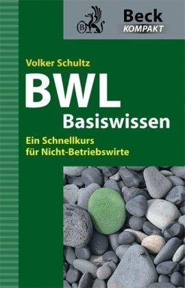9783406578052: Basiswissen BWL: Ein Schnellkurs für Nicht-Betriebswirte