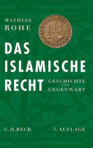Das islamische Recht. Geschichte und Gegenwart.: Rohe, Mathias