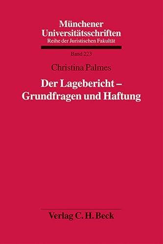 Der Lagebericht - Grundfragen und Haftung: Christina Palmes