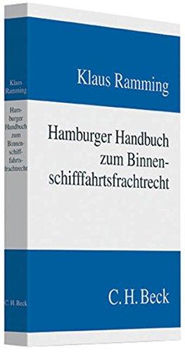 Hamburger Handbuch zum Binnenschifffahrtsfrachtrecht: Klaus Ramming