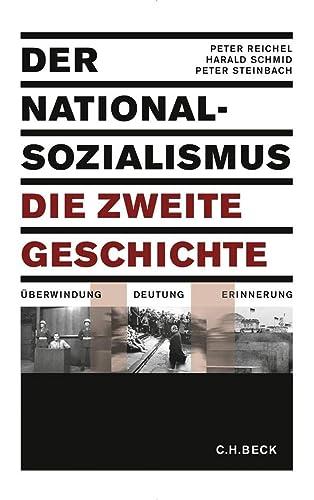 9783406583421: Der Nationalsozialismus - die zweite Geschichte: �berwindung, Deutung, Erinnerung