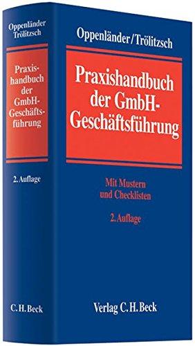 Praxishandbuch der GmbH-Geschäftsführung: Frank Oppenländer