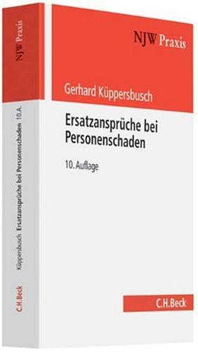 9783406587467: Ersatzansprüche bei Personenschaden: Eine praxisbezogene Anleitung