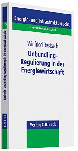 Unbundling-Regulierung in der Energiewirtschaft: Winfried Rasbach