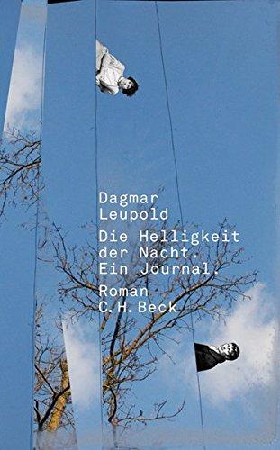 Die Helligkeit der Nacht: Ein Journal: Leupold, Dagmar