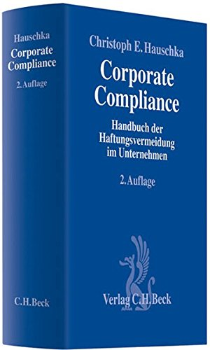 9783406590801: Corporate Compliance: Handbuch der Haftungsvermeidung im Unternehmen