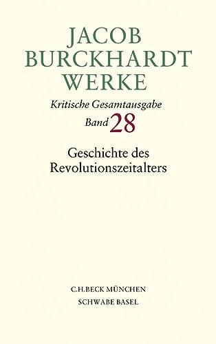 Jacob Burckhardt Werke Bd. 28: Geschichte des Revolutionszeitalters: Beck C. H.