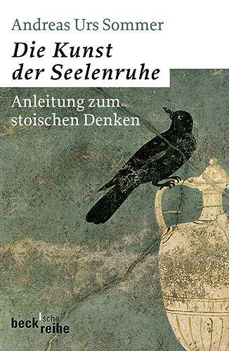 9783406591945: Die Kunst der Seelenruhe: Einladung zum stoischen Denken: 1940
