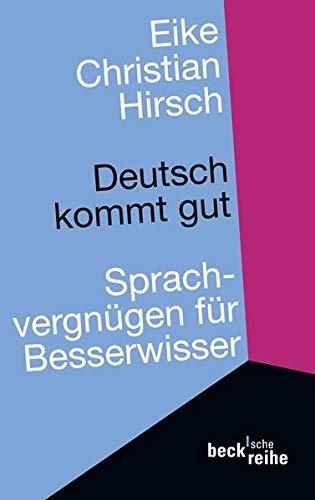 9783406592447: Deutsch kommt gut: Sprachvergnügen für Besserwisser