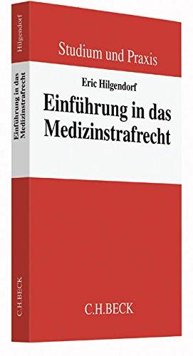 Einführung in das Medizinstrafrecht (Paperback): Eric Hilgendorf