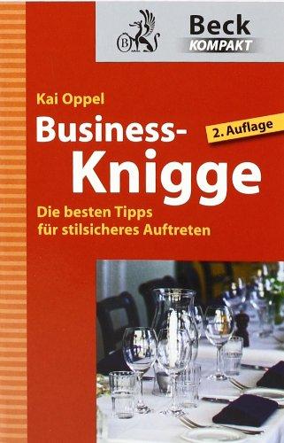 9783406593970 Business Knigge Die Besten Tipps Fur Stilsicheres Auftreten Zvab Oppel Kai 3406593976