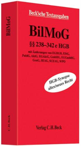9783406594106: BilMoG Text: Textausgabe §§ 238-342e HGB / HGB-Synopse altes / neues Recht mit Änderungen von EGHGB, EStG, PublG, AktG, EGAktG, GmbHG, EGGmbHG, GenG, SEAG, SCEAG, WPO. Stand: 1. Juni 2009