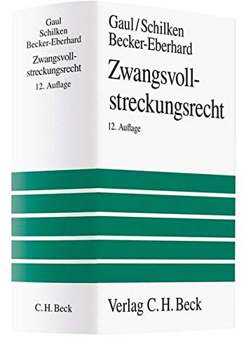 Zwangsvollstreckungsrecht (Hardback): Hans Fr. Gaul, Eberhard Schilken, Ekkehard Becker-Eberhard