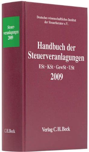 9783406595875: Handbuch der Steuerveranlagungen 2009: Einkommensteuer, Körperschaftsteuer, Gewerbesteuer, Umsatzsteuer. Rechtsstand: voraussichtlich 1.1.2010