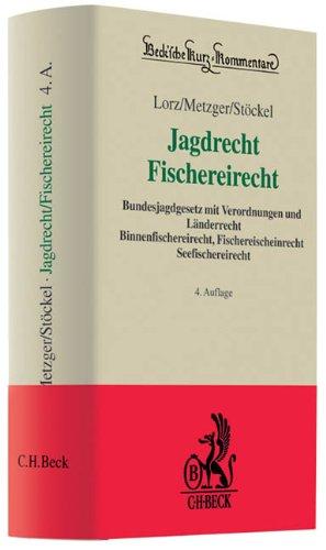 Jagdrecht, Fischereirecht: Bundesjagdgesetz mit Verordnungen und Landerrecht, Binnenfischereirecht,...