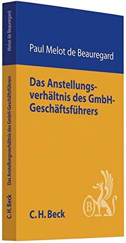 Anstellungsverhältnis des GmbH-Geschäftsführers: Paul Melot de Beauregard