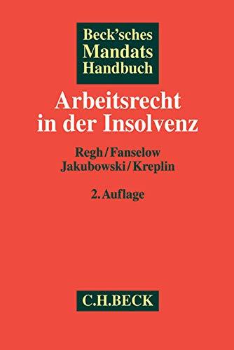 Beck'sches Mandatshandbuch Arbeitsrecht in der Insolvenz: Thomas Regh