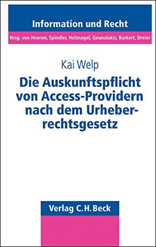 9783406597657: Die Auskunftspflicht von Access-Providern nach dem Urheberrechtsgesetz: Rechtsstand: Mai 2009