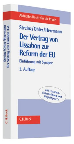 Der Vertrag von Lissabon zur Reform der EU: Einfuhrung mit Synopse. Mit Lissabon- Entscheidung und ...