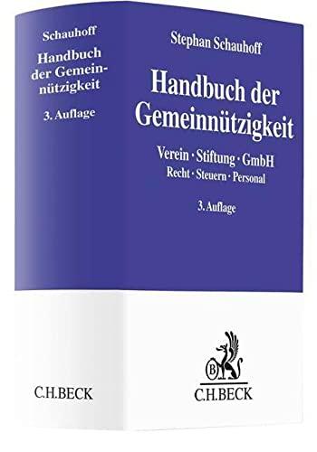 9783406597947: Handbuch der Gemeinnützigkeit: Verein, Stiftung, GmbH. Recht, Steuern, Personal