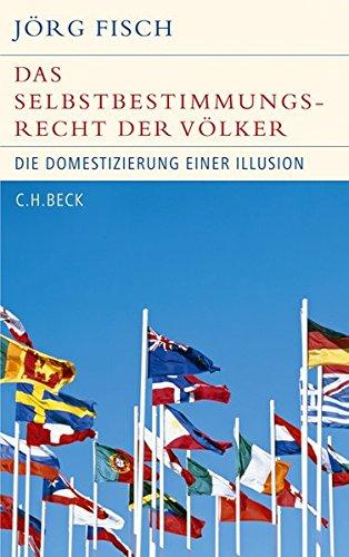 9783406598586: Das Selbstbestimmungsrecht der V�lker: Die Domestizierung einer Illusion