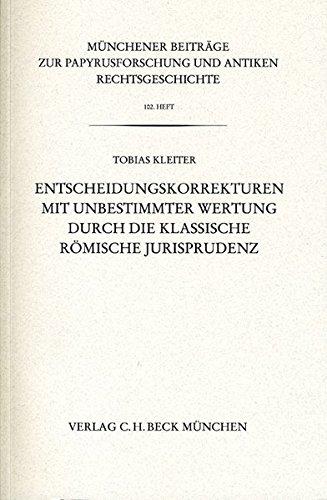 Entscheidungskorrekturen mit unbestimmter Wertung durch die klassische römische Jurisprudenz: ...