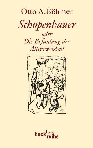 9783406600951: Schopenhauer: oder die Erfindung der Altersweisheit