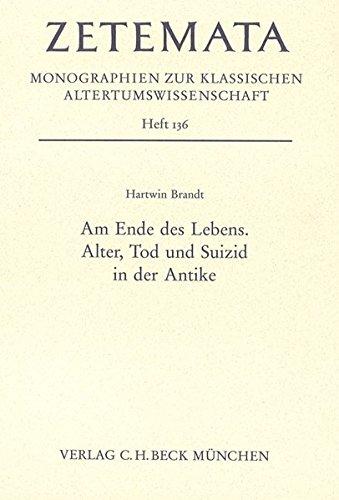 9783406601699: Am Ende des Lebens: Alter, Tod und Suizid in der Antike