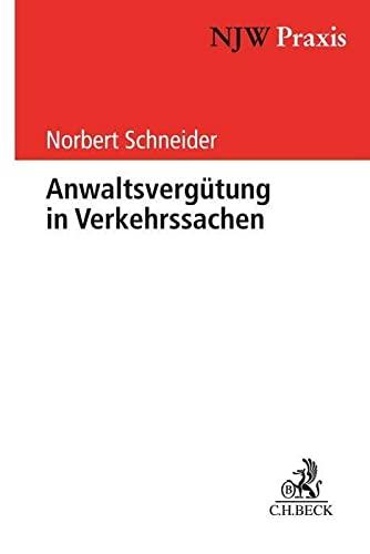 9783406604904: Anwaltsvergütung in Verkehrssachen: Zivilsachen, Straf- und Bußgeldsachen, Verwaltungsrecht