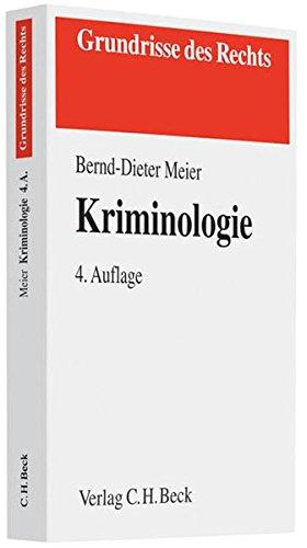 Kriminologie. von Bernd-Dieter Meier / Grundrisse des Rechts - Meier, Bernd-Dieter (Verfasser)