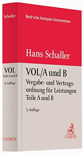 Vergabe- und Vertragsordnung für Leistungen (VOL) - Teile A und B: Hans Schaller