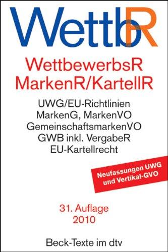 9783406606755: WettbewerbsR MarkenR KartellR: Gesetz gegen den unlauteren Wettbewerb, Preisangabenverordnung, Markengesetz, Markenverordnung, ... Vorschriften der Europäischen Union
