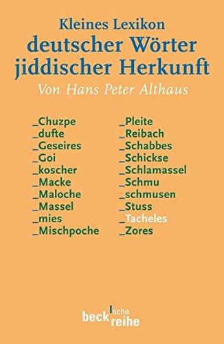 Kleines Lexikon deutscher Wörter jiddischer Herkunft (Beck'sche Reihe) - Althaus, Hans Peter