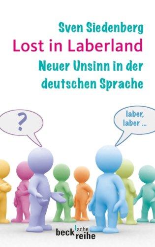 9783406607073: Lost in Laberland: Neuer Unsinn in der deutschen Sprache