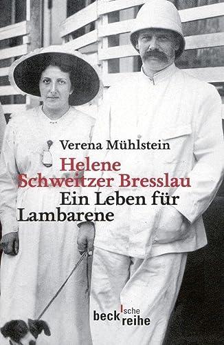 9783406607677: Helene Schweitzer Bresslau: Ein Leben für Lambarene