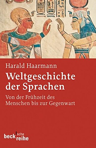 9783406608025: Weltgeschichte der Sprachen: Von der Fr�hzeit des Menschen bis zur Gegenwart