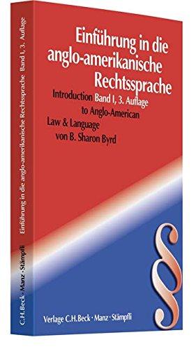 Einführung in die anglo-amerikanische Rechtssprache Band I - Byrd, B. Sharon