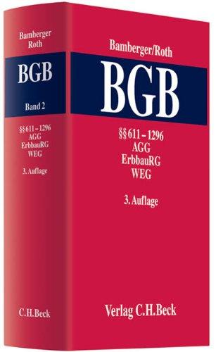 Kommentar zum Bürgerlichen Gesetzbuch Bd. 2: §§ 611 - 1296, AGG, ErbbauRG, WEG: ...