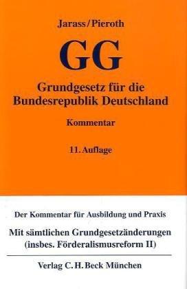Grundgesetz für die Bundesrepublik Deutschland : Kommentar. - Jarass, Hans D. und Bodo Pieroth
